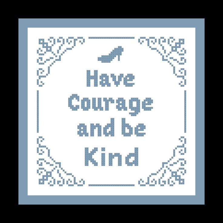 "Cinderella Cross Stitch Pattern ""Have Courage and be Kind"" from Disney's New Cinderella Movie - Disney Movie Quote, Disney X Stitch Phrase by threadsandthings1 on Etsy"