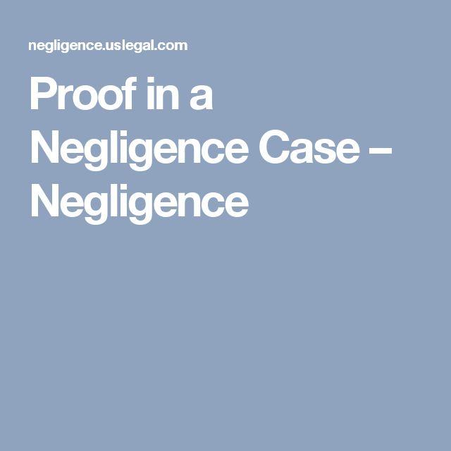 Proof in a Negligence Case – Negligence