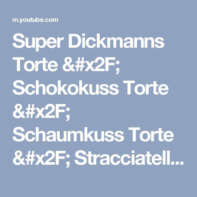 Super Dickmanns Torte / Schokokuss Torte / Schaumkuss Torte / Stracciatella Torte - YouTube