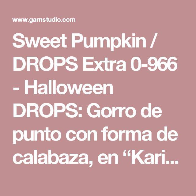 """Sweet Pumpkin / DROPS Extra 0-966 - Halloween DROPS: Gorro de punto con forma de calabaza, en """"Karisma"""". Talla: 0 – 8 años. - Patrón gratuito de DROPS Design"""