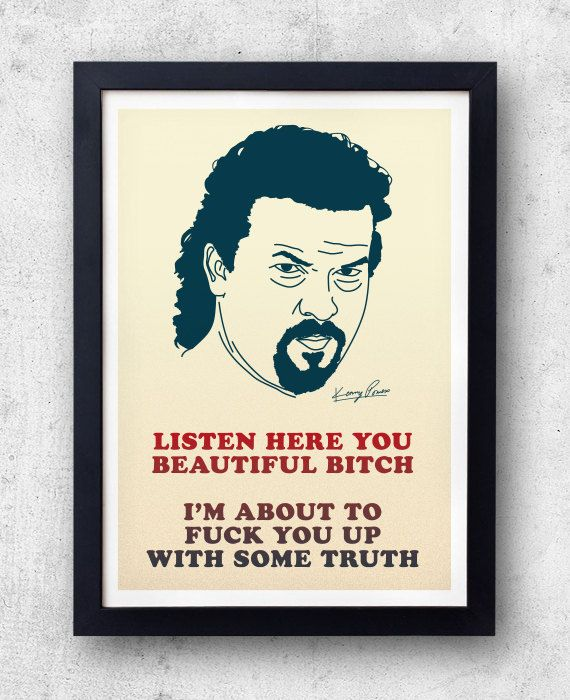 Kenny Powers Poster Eastbound & Down Quote Print by bestplayever, £10.00; $17; Ryan would love!