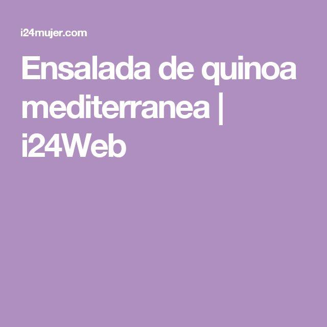 Ensalada de quinoa mediterranea | i24Web