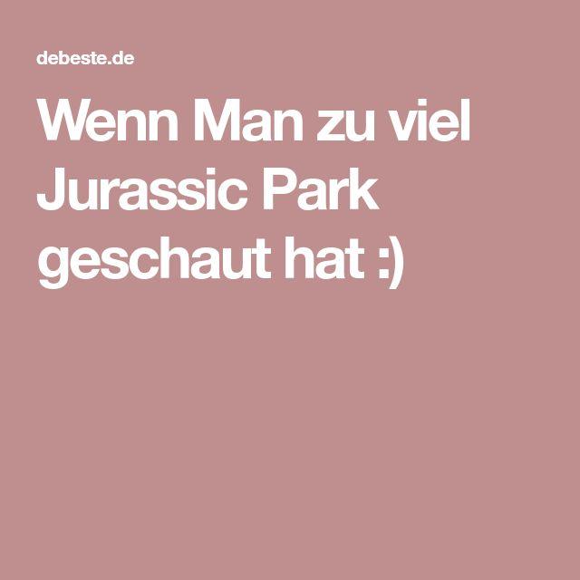 Wenn Man zu viel Jurassic Park geschaut hat :)