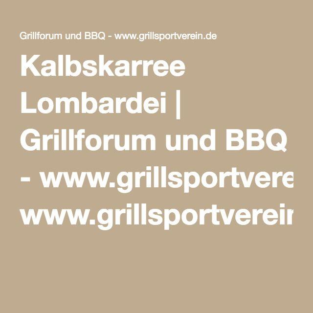 Kalbskarree Lombardei | Grillforum und BBQ - www.grillsportverein.de