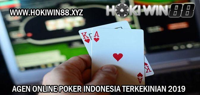 Agen Online Poker Indonesia Terkekinian 2019