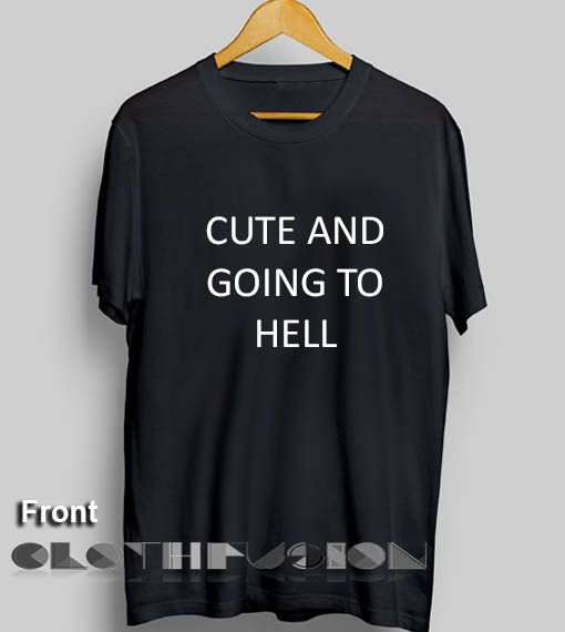 Feminist T Shirt Cute And Going To Hell Women's sale & outlet t-shirts //Price: $13.50 //     #mensfashion
