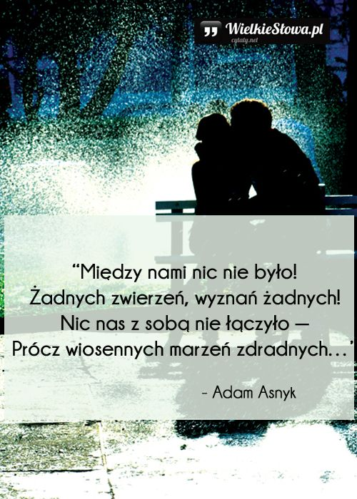 Między nami nic nie było... #Asnyk-Adam, #Miłość, #Poezja