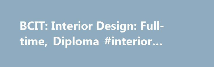 BCIT Interior Design Full Time Diploma Jobs Designremmont Bcit