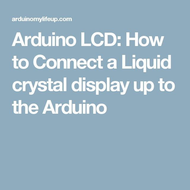 Arduino LCD: How to Connect a Liquid crystal display up to the Arduino