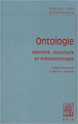 Textes clés d'ontologie : identité, structure et métaontologie: Collectif, Yann Schmiitt, Frédéric Nef