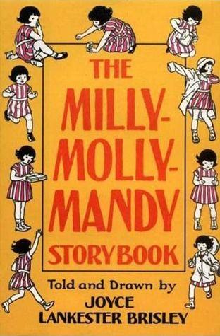 The Milly-Molly-Mandy Storybook by Joyce Lankester Brisley. Cute cute cute book; Madeline loved it