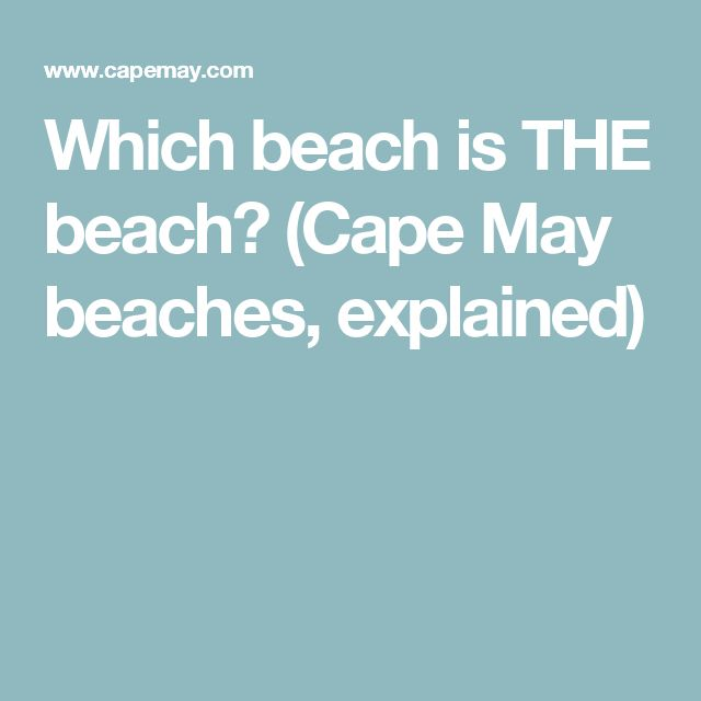 Which beach is THE beach? (Cape May beaches, explained)