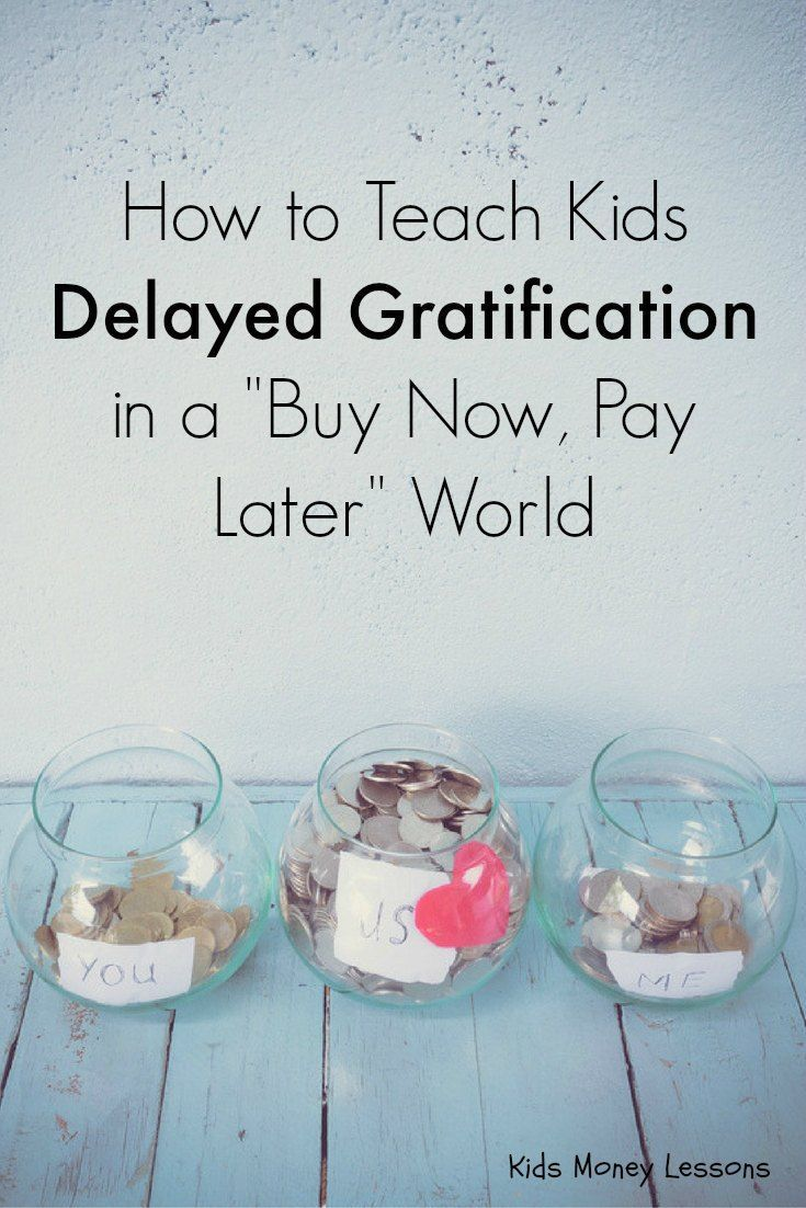 """How to Teach Kids Delayed Gratification in a """"Buy Now, Pay Later"""" World"""