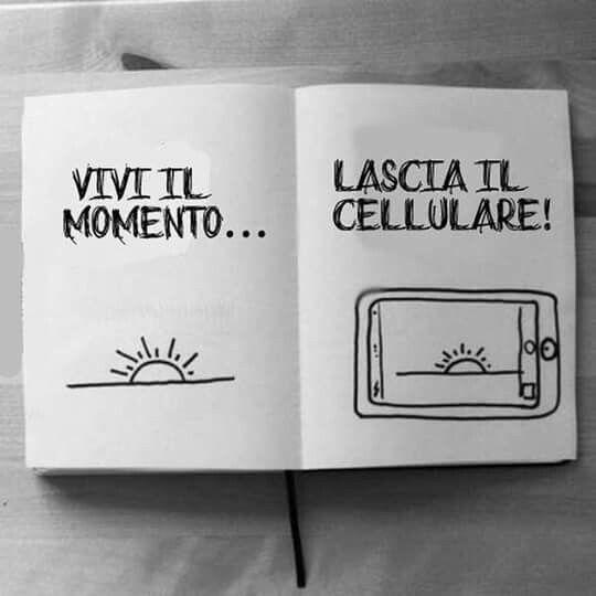 Vivi il momento... lascia il cellulare!! Fantasticheria J