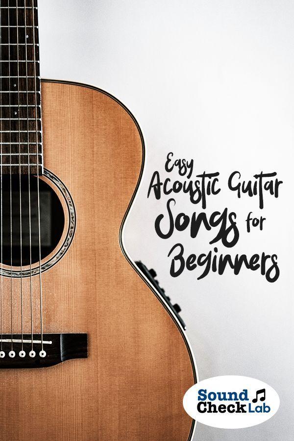 Easy Acoustic Guitar Songs For Beginners In 2020 Guitar Songs For Beginners Guitar Songs Guitar