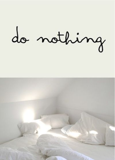 #Slowlife Ne rien faire / Do nothing