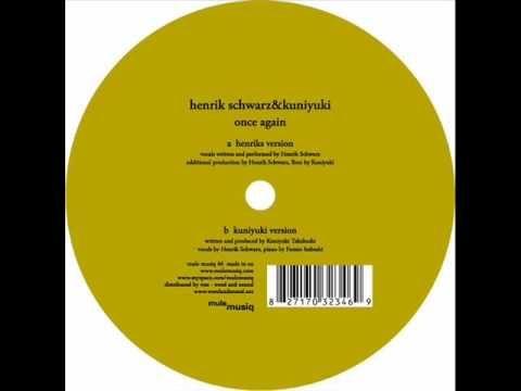 Henrik Schwarz & Kuniyuki - Once Again (Henrik Schwarz Version)