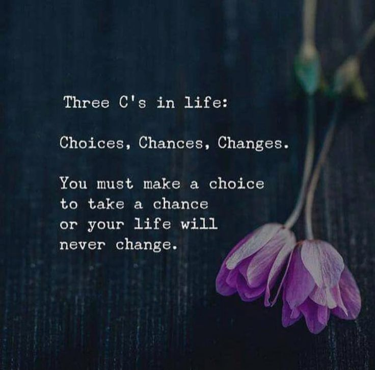 Choices, Chances, Changes https://www.sarahbethbowman.com/life/choices-chances-changes  #life #lifequotes #quotes #chances #choices #changes