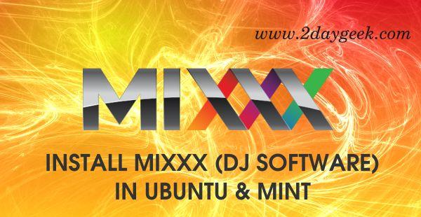 Install Mixxx 2.0 (Free DJ Software) in Ubuntu & Mint