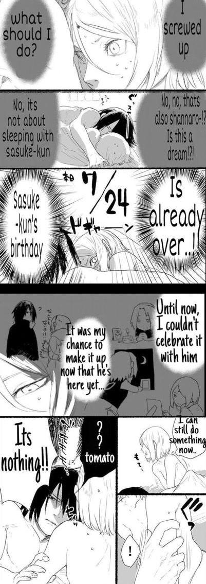 Sasuke's Birthday 1/4 Cumpleaños de Sasuke 1/4  *Que debería hacer? *Cometí un error. *No, no se trata de dormir con sasuke-kun *No, no, eso también es shannaro !? ¿Es un sueño? *El cumpleaños de sasuke-kun ya terminó. *Hasta ahora, no podía celebrarlo con él *Era mi oportunidad de hacerlo, él aun esta aquí. *Todavía puedo hacer algo. -No es nada!!!