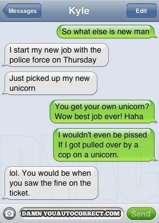 funny auto-correct texts - The 15 Funniest Autocorrects From November 2011...bahaha unicorn