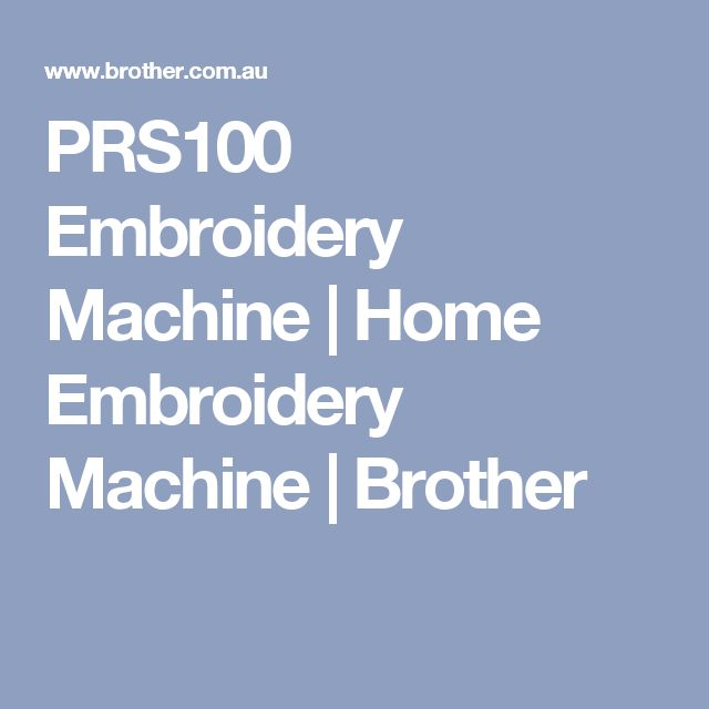 PRS100 Embroidery Machine | Home Embroidery Machine | Brother