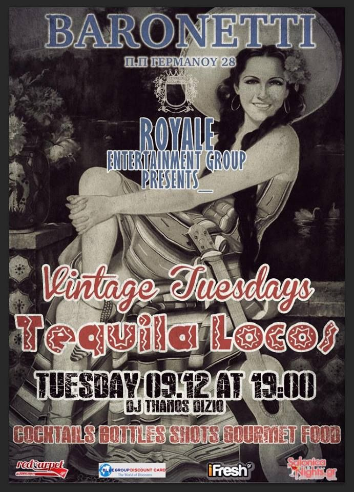 Vintage Tuesdays – Tequila Locos @ Baronetti (9/12) By Royale Entertainment Group
