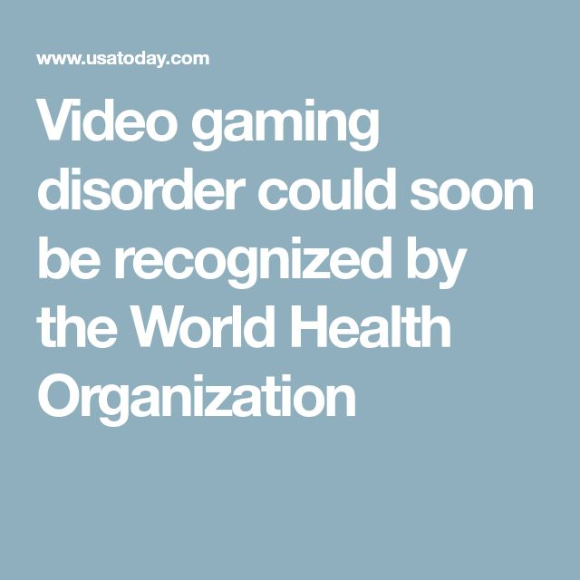 Video gaming disorder could soon be recognized by the World Health Organization