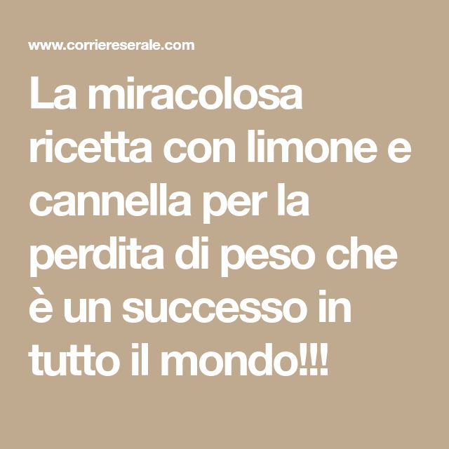 La miracolosa ricetta con limone e cannella per la perdita di peso che è un successo in tutto il mondo!!!