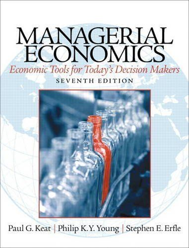 Managerial Economics (7th Edition) by Paul Keat. Keat, Paul, Young, P. K., Erfle, S. ©2014 Prentice Hall, Pearson. ISBN-10: 0133020266 • ISBN-13: 9780133020