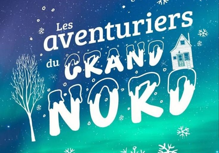 Les aventuriers du Grand Nord   Quoi faire à Rouyn-Noranda   CLD de Rouyn-Noranda Tourisme