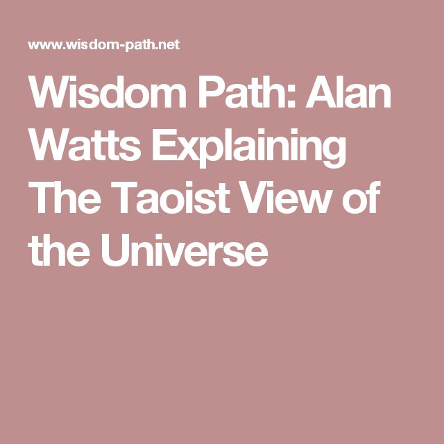 Wisdom Path: Alan Watts Explaining The Taoist View of the Universe