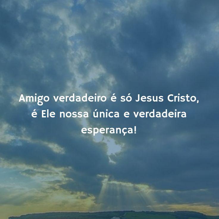 Jesus, nosso amigo verdadeiro.