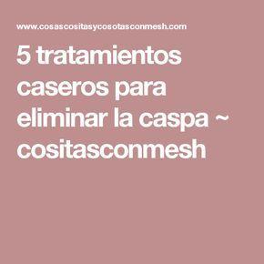 5 tratamientos caseros para eliminar la caspa ~ cositasconmesh