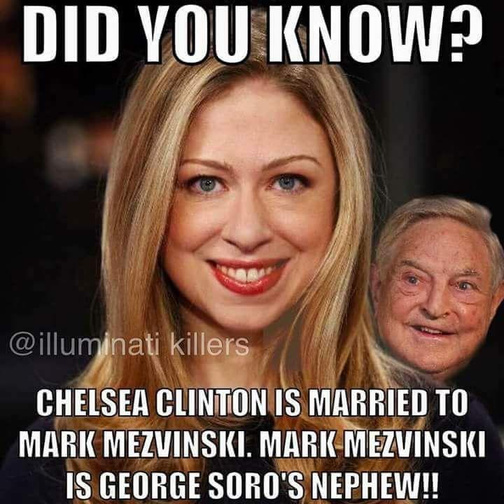 DID YOU KNOW CHELSEA CLINTON IS MARRIED TO MARK MEZVINSKI, MARK MEZVINSKI IS GEORGE SOROS'S NEPHEW