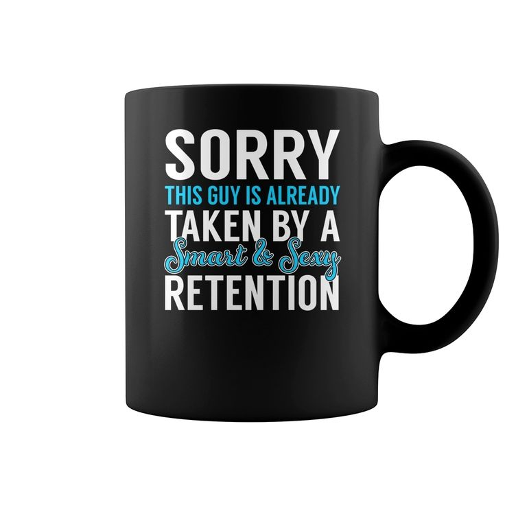 Sorry This Guy is Already Taken by a Smart and Sexy Retention Job Mug, Order HERE ==> https://www.sunfrog.com/Jobs/137161888-1002079612.html?6782, Please tag & share with your friends who would love it,badminton racket, archery women, archery gear#men, #women, #running  #legging #shirts #ideas #popular #shop #goat #sheep #dogs #cats #elephant #pets #art #cars #motorcycles #celebrities #DIY #crafts #design #food #drink #gardening #geek #hair #beauty #health #fitness