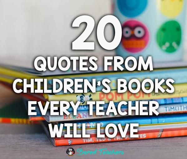 20 Quotes From Children's Books That All Teachers Love