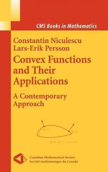 Convex Functions And Their Applications: A Contemporary Approach