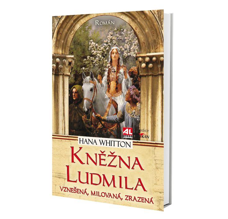 KNĚŽNA LUDMILA - Hana Whitton https://www.alpress.cz/knezna-ludmila/