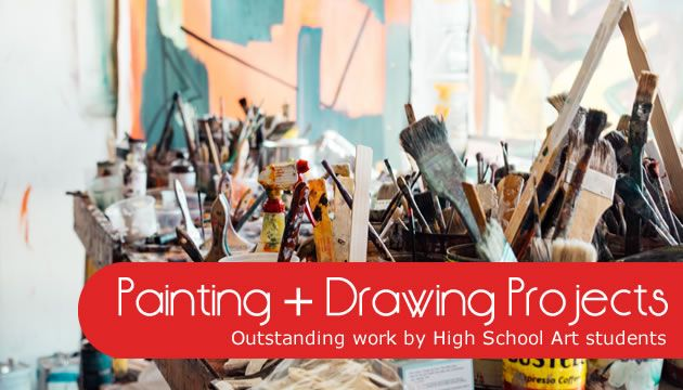 Outstanding High School painting and drawing projects