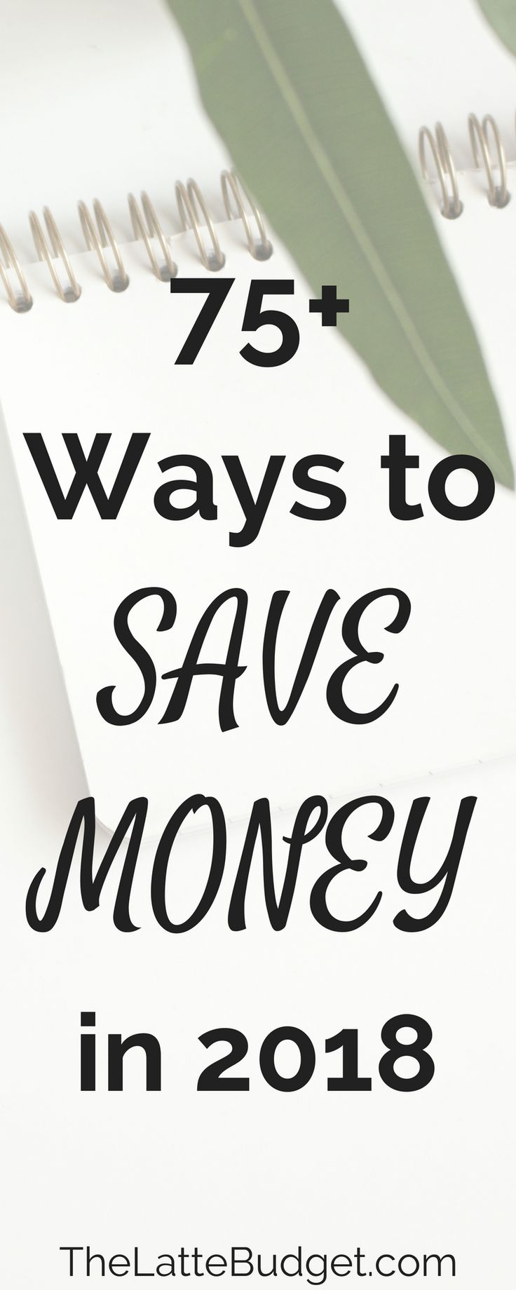 Looking to save more money in 2018? Here are a variety of tips to help you do so!