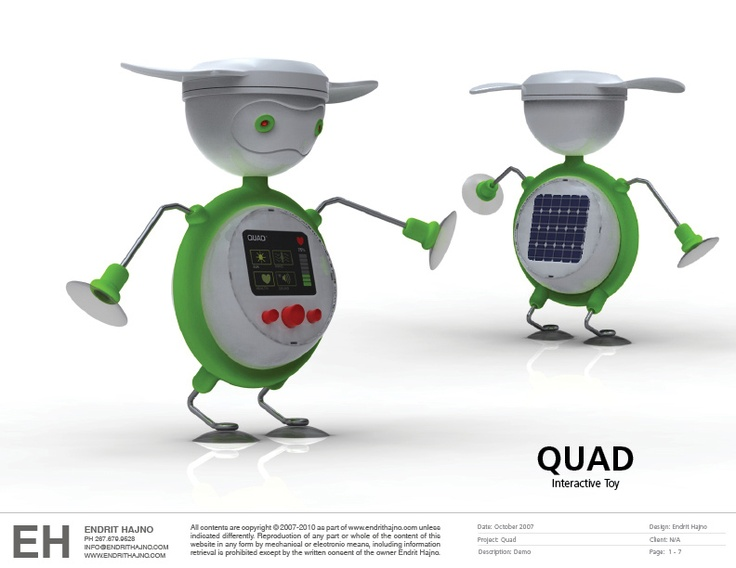 Quad - Quad is an interactive toy that uses solar and wind energy to sustain its life level. The child is responsible in keeping quad charged at all times for it to live. - Teach Responsibility and sustainability at the same time.