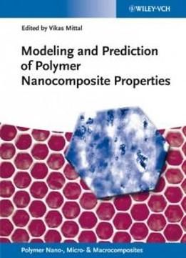 Modeling And Prediction Of Polymer Nanocomposite Properties (polymer Nano- Micro- And Macrocomposites) free ebook