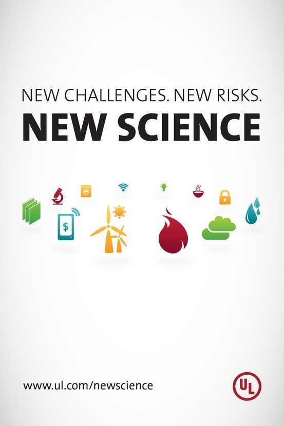 New technologies and advances often have unintended consequences. UL is using New Science to continue to make the world safer.