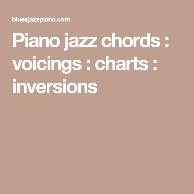 Piano jazz chords : voicings : charts : inversions
