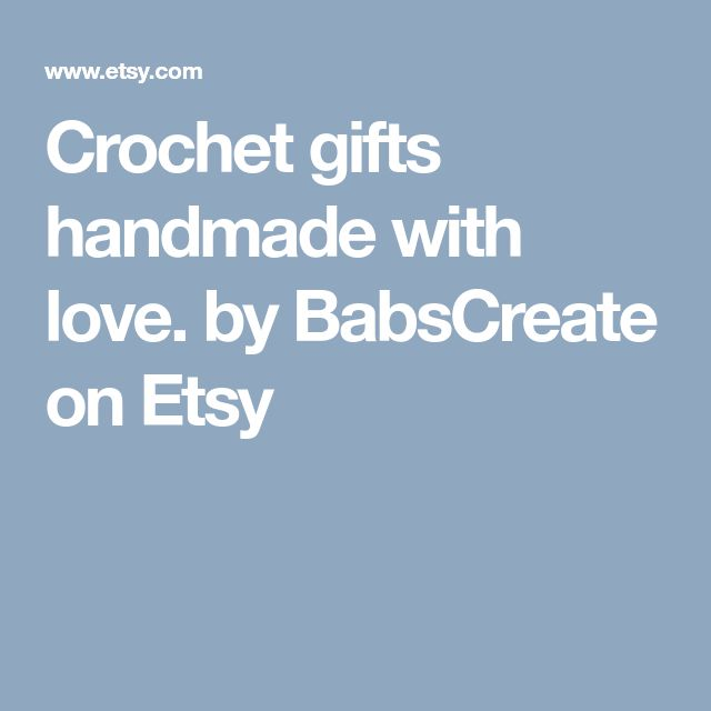 Crochet gifts handmade with love. by BabsCreate on Etsy