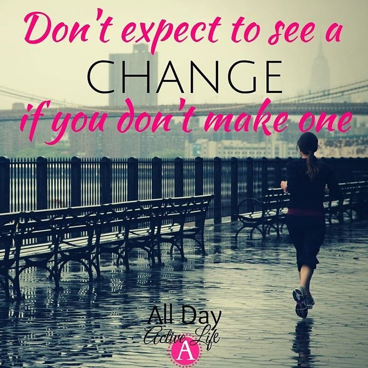 If you don't change your habits or your lifestyle you can't expect to see  any change in your life. Making a change in your eating habits exercise  routines ...