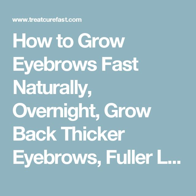 How to Grow Eyebrows Fast Naturally, Overnight, Grow Back Thicker Eyebrows, Fuller Long Brows