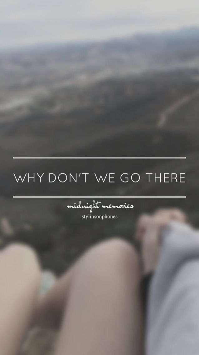 Why Don't We Go There • Midnight Memories Lockscreen — ctto: @stylinsonphones