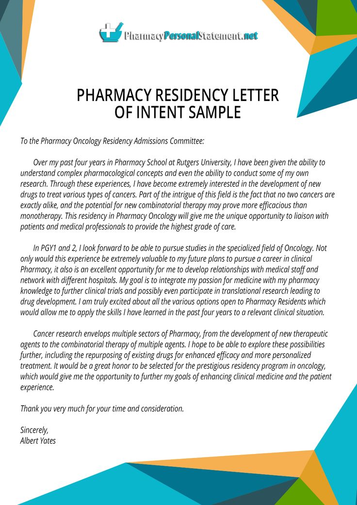 http://www.pharmacypersonalstatement.net/our-pharmacy-school-personal-statement-writing-services/pharmacy-residency-letter-of-intent-writing-service/ Writing a letter of intent for pharmacy residency is hard, but if you see this sample it can get a lot easier